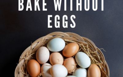 Tips on How to Bake Without Eggs