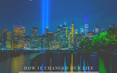 The Tragic Events of September 11, Changed Our Life